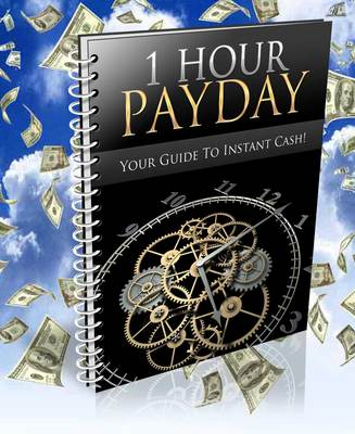 Product picture 1 Hour Payday - Instant Profit Made Easy - With PLR Right